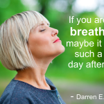 Breathe Caregivers, Breathe…