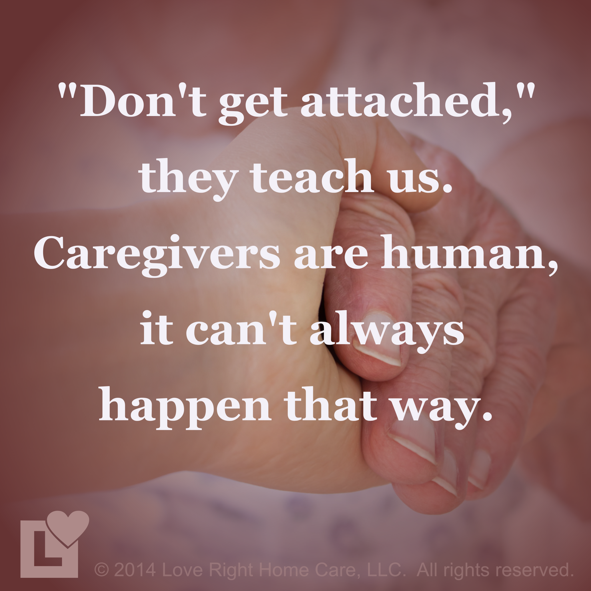 Magical Love Quotes Caregivers Understanding And Coping With Hospice Care  Love Right