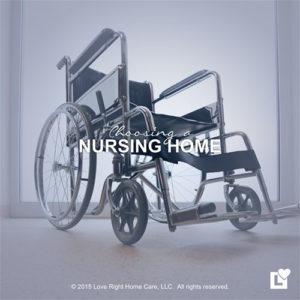 c-choosing-a-nursing-home-love-right-home-care-e1423200200726
