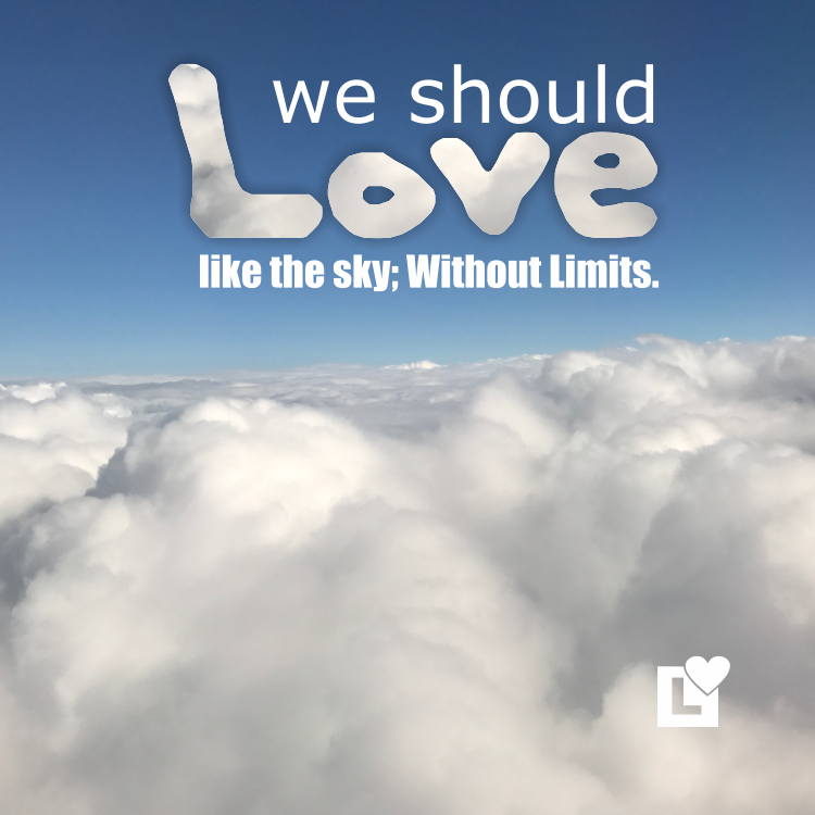 Love Like The Sky A Quote From Love Right Home Care The Love