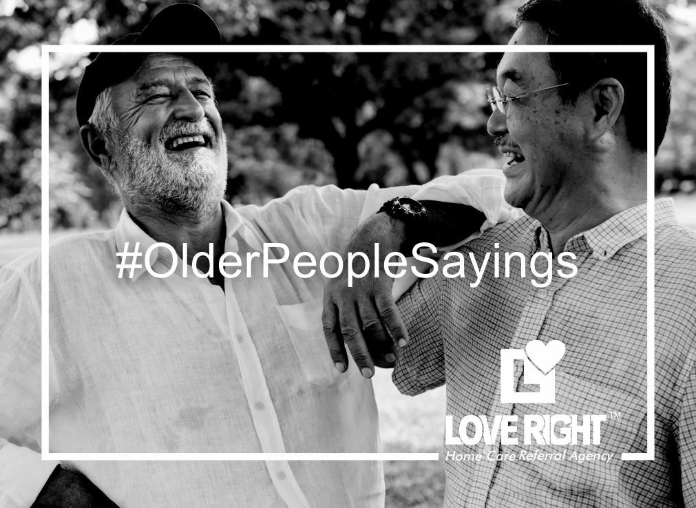 #OlderPeopleSayings