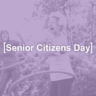 Senior Citizens Day - Love Right Home Care - Love Right Blog