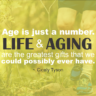 Life and Aging are The Greatest Gifts