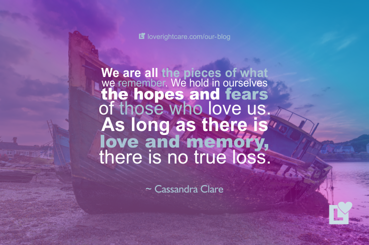 No True Loss - Love Right Home Care Blog Quote