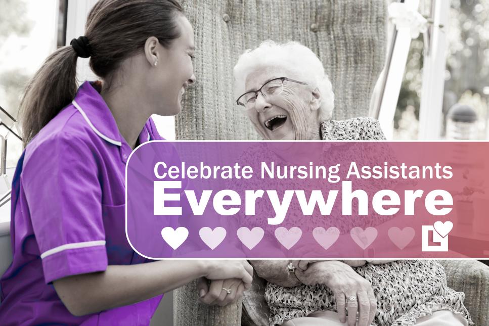 Celebrate Nursing Assistants Everywhere - Nursing Assistants week- 2019