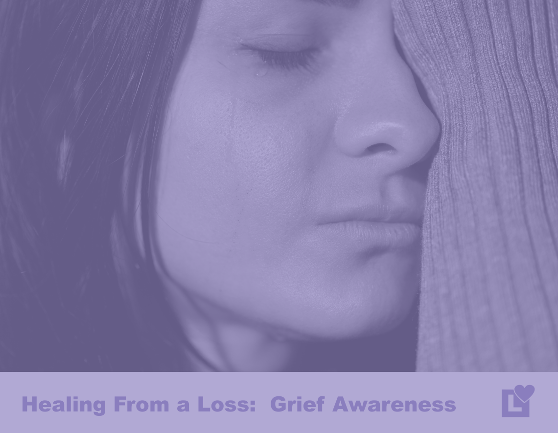 Healing From Loss - Grief Awareness