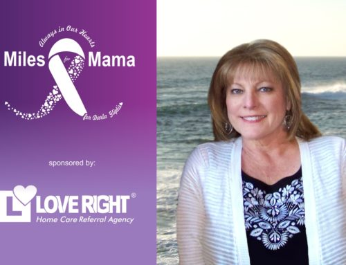 Pancreatic Cancer – Love Right Home Care Referral Agency® and Miles for Mama